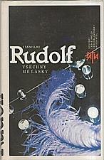 Rudolf: Všechny mé lásky, 1985
