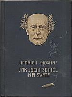 Mošna: Jak jsem se měl na světě ... [I-II], 1926