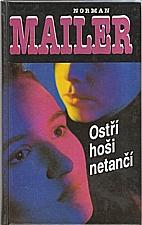 Mailer: Ostří hoši netančí, 1994
