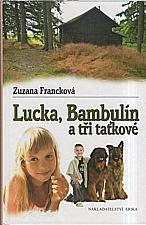 Francková: Lucka, Bambulín a tři taťkové, 2009