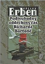 Erben: Podivuhodný oddechový čas Richarda Bartoně, 2002