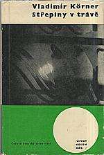 Körner: Střepiny v trávě, 1964