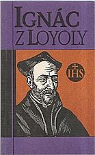 Ignác z Loyoly: Ignác z Loyoly, 1992