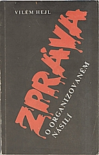 Hejl: Zpráva o organizovaném násilí, 1990
