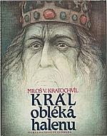 Kratochvíl: Král obléká halenu, 1989