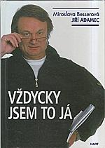 Adamec: Vždycky jsem to já..., 2001