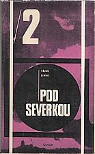 Linna: Pod severkou. II, 1969