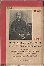 : Masarykův sborník : Časopis pro studium života a díla T. G. Masaryka. Svazek čtvrtý, T. G. Masarykovi k šedesátým narozeninám, 1930
