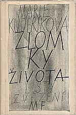 Kudeříková: Zlomky života, 1965