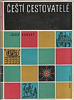 Kunský: Čeští cestovatelé. I-II, 1961