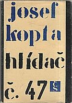 Kopta: Hlídač č. 47, 1969