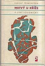 Těsnohlídek: Mrtvý u kříže a jiné soudničky, 1971