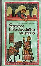 Vondruška: Strážce boleslavského mysteria, 2007