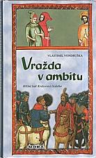 Vondruška: Vražda v ambitu, 2005