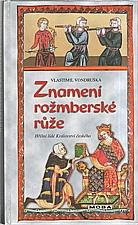 Vondruška: Znamení rožmberské růže, 2007
