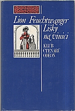 Feuchtwanger: Lišky na vinici, 1973