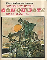 Cervantes Saavedra: Důmyslný rytíř don Quijote de la Mancha. 1-2, 1982