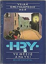Zapletal: Velká encyklopedie her. IV, Hry ve městě a na vsi, 1988