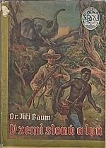 Baum: V zemi slonů a lvů, 1941
