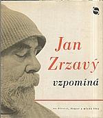 Zrzavý: Jan Zrzavý vzpomíná na domov, dětství a mladá léta, 1971