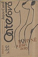 Oates: Bohyně a jiné ženy, 1988
