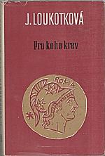 Loukotková: Pro koho krev, 1968