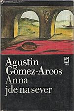 Gomez-Arcos: Anna jde na sever, 1980