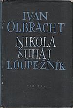 Olbracht: Nikola Šuhaj loupežník, 1949
