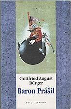 Bürger: Podivuhodné cesty po vodě i souši, polní tažení a veselá dobrodružství Barona Prášila jak je vypravuje při víně v kruhu přátel, 2000