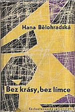 Bělohradská: Bez krásy, bez límce, 1962