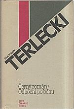 Terlecki: Černý román ; Odpočni po běhu, 1981