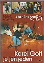 Sörösová: Z tajného deníčku Mariky S., aneb, Karel Gott je jen jeden..., 2001