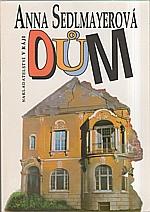 Sedlmayerová: Dům, 1993