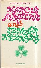 Heiduczek: Marcus Aurelius aneb Semestr něžnosti, 1977