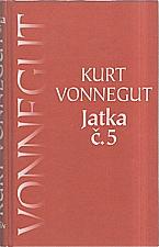 Vonnegut: Jatka č. 5, 2006