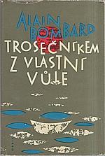 Bombard: Trosečníkem z vlastní vůle, 1964