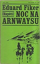 Fiker: Noc na Arnwaysu, 1968