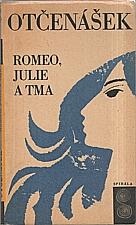 Otčenášek: Romeo, Julie a tma, 1967