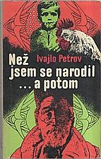 Petrov: Než jsem se narodil a potom, 1976