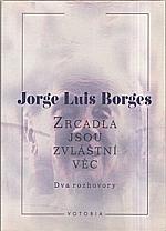 Borges: Zrcadla jsou zvláštní věc, 1996