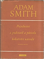 Smith: Pojednání o podstatě a původu bohatství národů. Svazek druhý, Kniha IV-V, 1958
