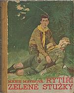 Matesová: Rytíři zelené stužky, 1939