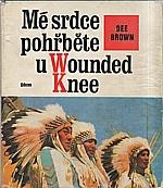 Brown: Mé srdce pohřběte u Wounded Knee, 1976
