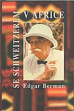 Berman: Se Schweitzerem v Africe, 1999