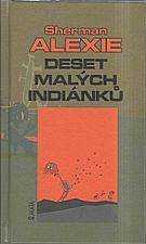 Alexie: Deset malých indiánků, 2005