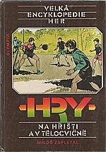 Zapletal: Velká encyklopedie her. 3, Hry na hřišti a v tělocvičně, 1987