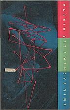 Vachek: Zlá minuta [; Okno ; Dřevěná madonka], 1962