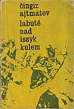 Ajtmatov: Labutě nad Issyk Kulem, 1963