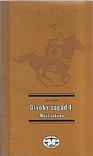 Černík: Divoký západ. I., Muži zákona, 2001