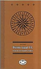 Černík: Divoký západ. III., Cesta na severozápad a trapeři, 2003